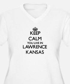 Keep calm you live in Lawrence K Plus Size T-Shirt