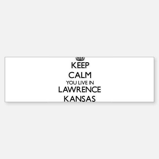 Keep calm you live in Lawrence Kans Bumper Bumper Bumper Sticker