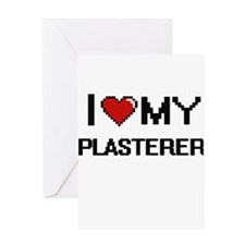 I love my Plasterer Greeting Cards