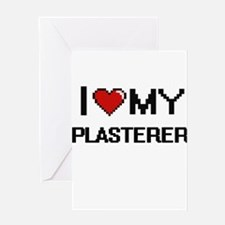 I love my Plasterer Greeting Cards