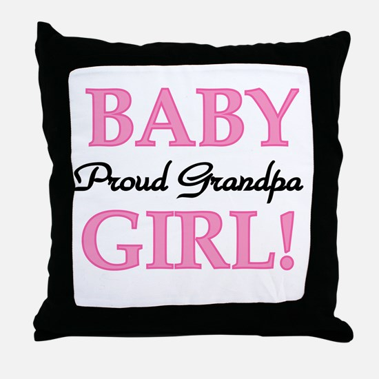 Baby Girl Proud Grandpa Throw Pillow