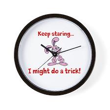Keep staring...I may do a trick! Wall Clock