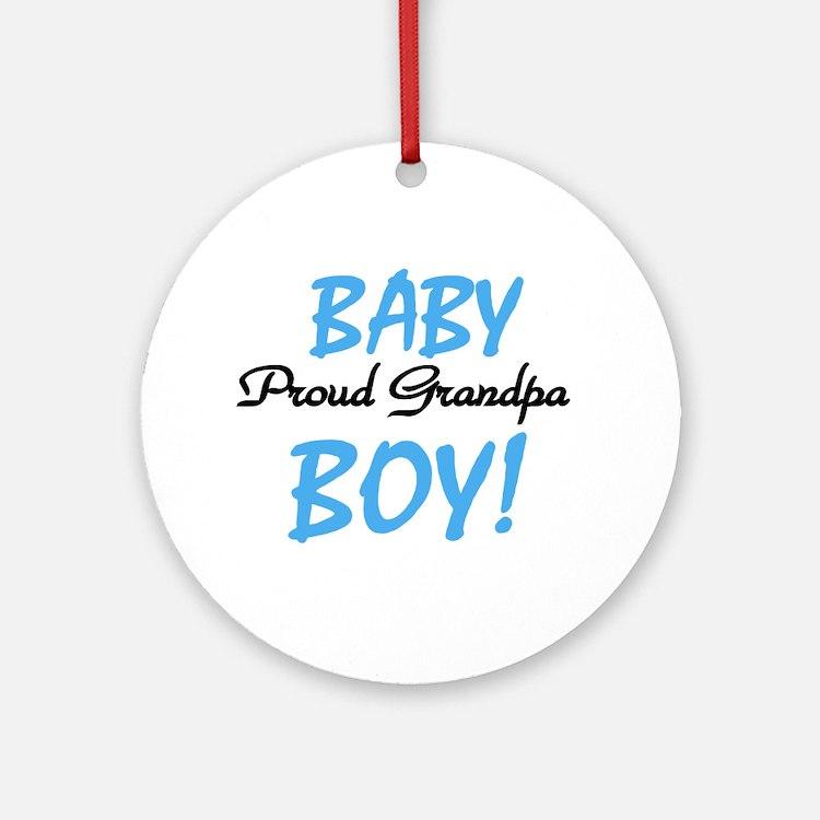 Baby Boy Proud Grandpa Ornament (Round)