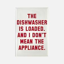 Dishwasher is loaded Rectangle Magnet