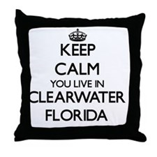 Keep calm you live in Clearwater Flor Throw Pillow