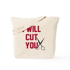 I will cut you Tote Bag