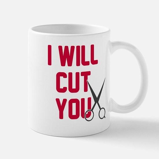 I will cut you Mug