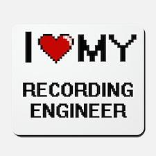 I love my Recording Engineer Mousepad
