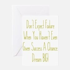 Don't Expect Failure Greeting Cards