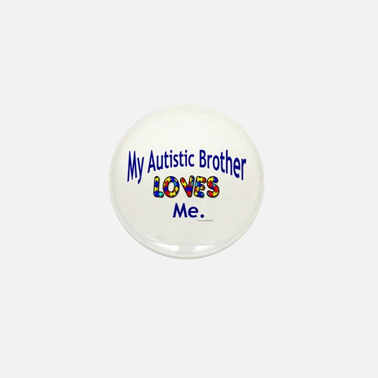 My Autistic Brother Loves Me Mini Button