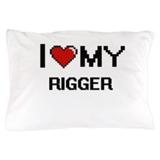 I love my Rigger Pillow Case