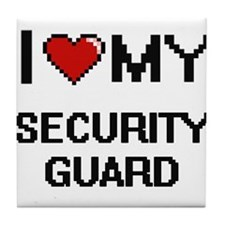 I love my Security Guard Tile Coaster