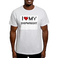 I love my Shipwright T-Shirt