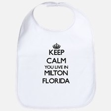 Keep calm you live in Milton Florida Bib