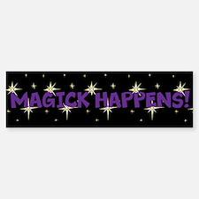 Magick Happens Bumper Bumper Sticker