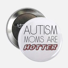 "autism mom are hotter 2.25"" Button (10 pack)"