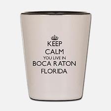 Keep calm you live in Boca Raton Florid Shot Glass