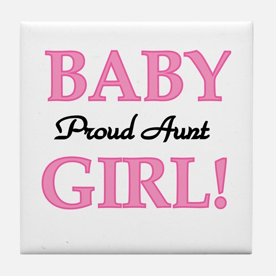 Baby Girl Proud Aunt Tile Coaster