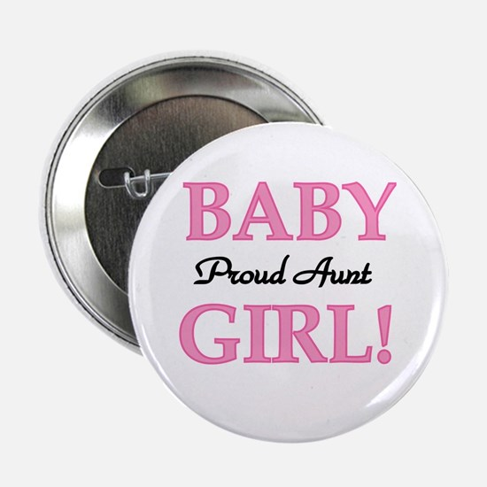 Baby Girl Proud Aunt Button