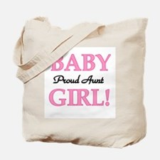 Baby Girl Proud Aunt Tote Bag