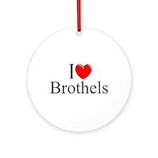 """I Love (Heart) Brothels"" Ornament (Round)"