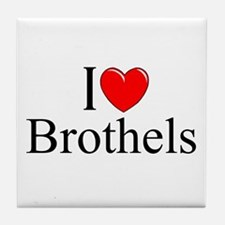 """I Love (Heart) Brothels"" Tile Coaster"