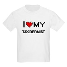 I love my Taxidermist T-Shirt