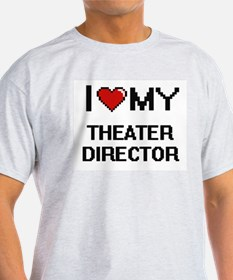 I love my Theater Director T-Shirt