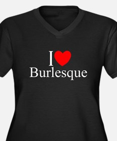 """I Love (Heart) Burlesque"" Women's Plus Size V-Nec"