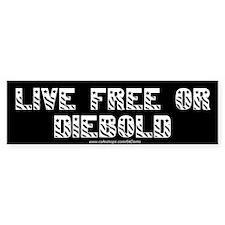 """""""Live Free or Diebold"""" Bumper Bumper Sticker"""
