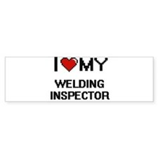 I love my Welding Inspector Bumper Bumper Sticker