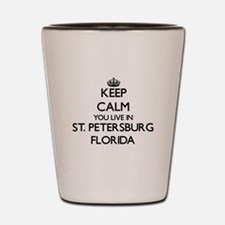 Keep calm you live in St. Petersburg Fl Shot Glass