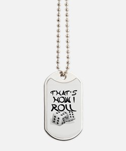 That's How I Roll Dog Tags