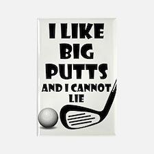 I Like Big Putts And I Cannot Lie Rectangle Magnet