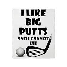 I Like Big Putts And I Cannot Lie Throw Blanket