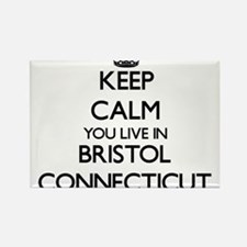 Keep calm you live in Bristol Connecticut Magnets