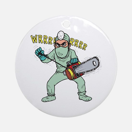 surgery humor Ornament (Round)