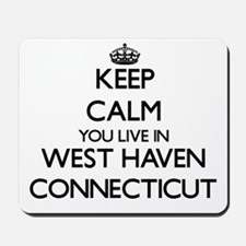 Keep calm you live in West Haven Connect Mousepad