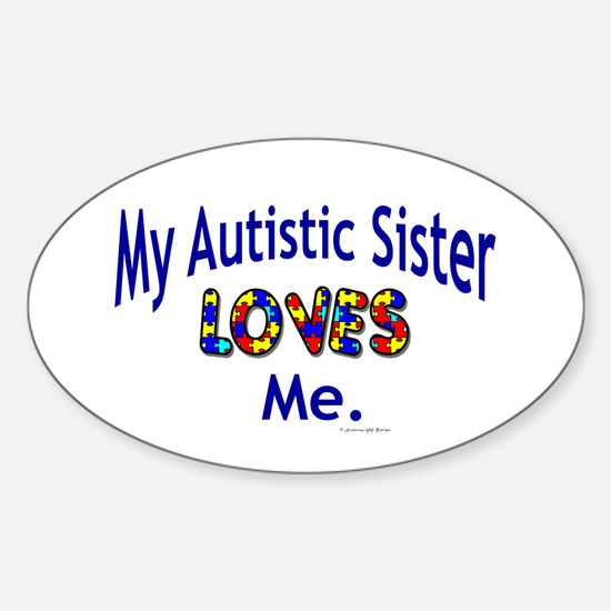 My Autistic Sister Loves Me Oval Decal
