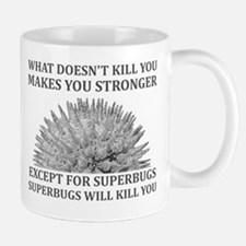 Superbugs Will Kill You Mug