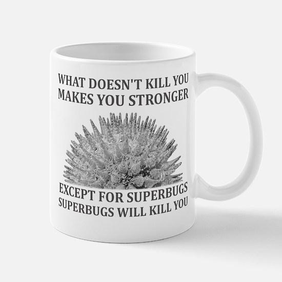 Superbugs Will Kill You Mug