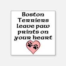 Boston Terriers Leave Paw Prints On Your Heart Sti