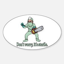 Funny Gifts For Patients Oval Decal