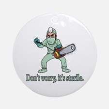 Funny Gifts For Patients Ornament (Round)