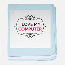 I Love My Computer baby blanket