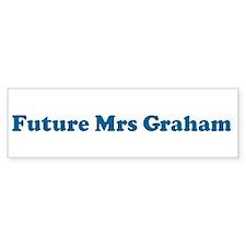 Future Mrs Graham Bumper Bumper Sticker