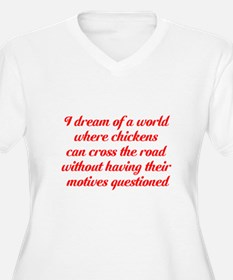 I dream of a worl T-Shirt