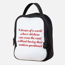 I dream of a world... Neoprene Lunch Bag