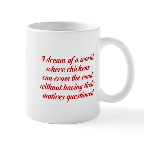 I dream of a world... Mug