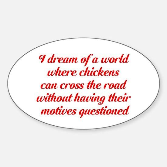 I dream of a world... Sticker (Oval)